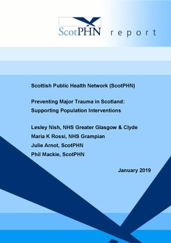 Scottish Public Health Network (ScotPHN): Preventing Major Trauma in Scotland: Supporting Population Interventions